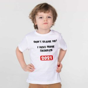 Home Schooled Tshirt Lockdown