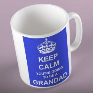 Keep Calm Your Going To Be A Grandad