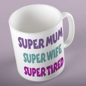 Super Mum, Super Wife, Super Tired